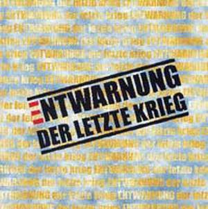 Entwarnung - Der letzte Krieg - Compact Disc