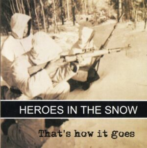 Heroes in the Snow - That's how it goes - Compact Disc