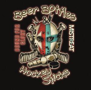 Mistreat & Bound For Glory - Beer Bottles And Hockey Sticks - Digipak Disc