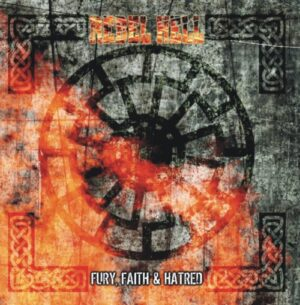 Rebel Hell - Fury, Faith & Hatred - Compact Disc