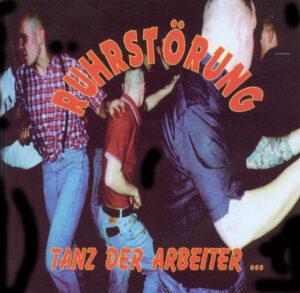 Ruhrstörung - Tanz der Arbeiter - Compact Disc