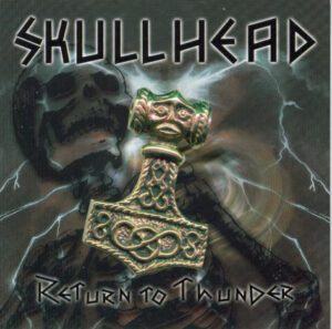 Skullhead - Return To Thunder - Compact Disc