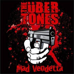 The Übertones - Mad Vendetta - Compact Disc