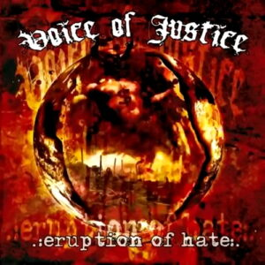 Voice Of Justice - Eruption Of Hate - Compact Disc
