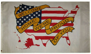 Welcome Home We are Proud of You Flag - 3x5 ft
