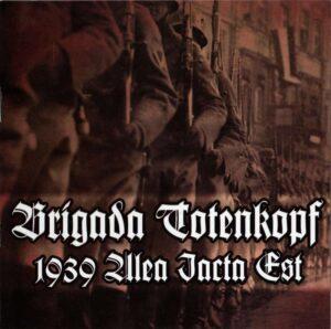 Brigada Totenkopf - 1939 Alea jacta est - Compact Disc