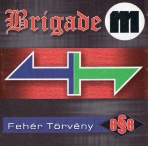 Brigade M & Feher Torveny - Dutch-Hungarian Brotherhood - Compact Disc