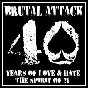 Brutal Attack - 40 Years of Love & Hate - Compact Disc