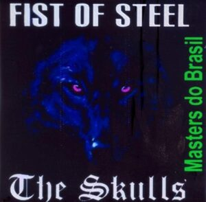 Fist Of Steel & The Skulls - Masters Do Brasil - Compact Disc