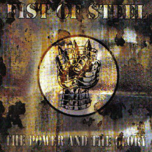 Fist of Steel - The power and the glory - Compact Disc