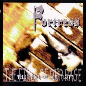 Fortress - The fires of our rage - Compact Disc