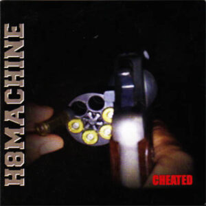 H8Machine - Cheated - Compact Disc