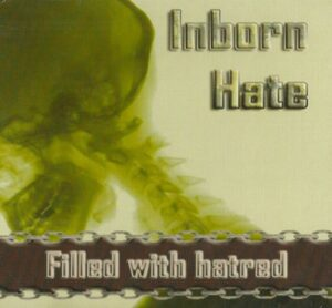 Inborn Hate - Filled With Hatred - Digipak Disc