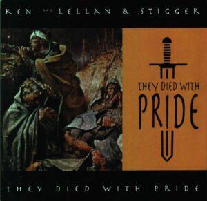 Ken McLellan & Stigger - They died with Pride - Compact Disc