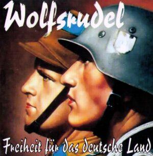 Wolfsrudel - Freiheit fur das Deutsche Land - Compact Disc