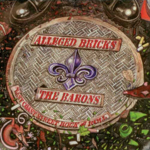 Alleged Bricks and The Barons – East Coast Street Rock & Roll - Compact Disc
