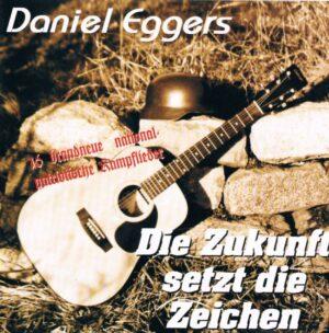 Daniel Eggers - Die Zukunft setzt die Zeichen - Compact Disc