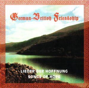 German-British Friendship - Lieder der Hoffnung / Songs of Hope - Compact Disc