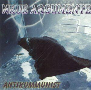 Neue Argumente - Antikommunist - Compact Disc