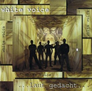 White Voice - ...Laut Gedacht - Compact Disc